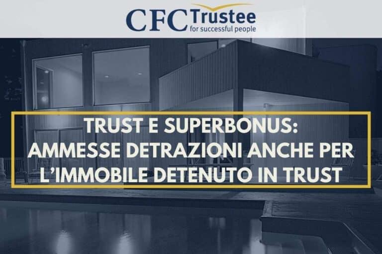 Trust e Superbonus ammesse detrazioni anche per l'immobile detenuto in trust
